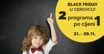 BLACK FRIDAY akcija u Cerovcu!